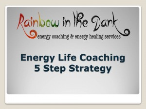 Energy Life Coaching 5 Step Strategy